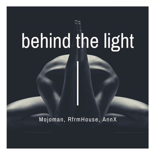 Mojoman_RfrmHouse_AnnX_Behind_The_Light